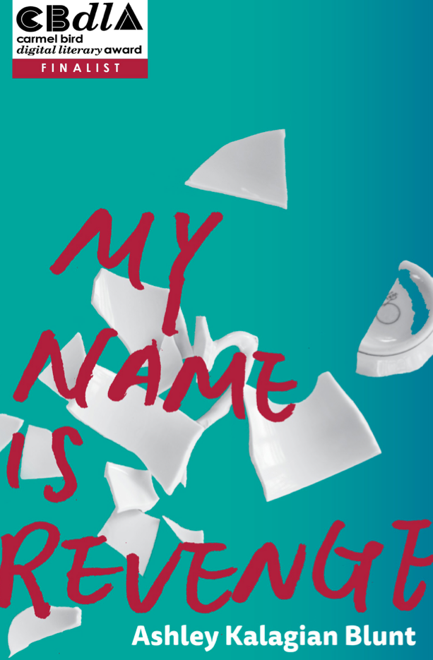 My Name is Revenge fiction by Ashley Kalagian Blunt, writer