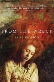 From the Wreck by Jane Rawson, Australian fiction