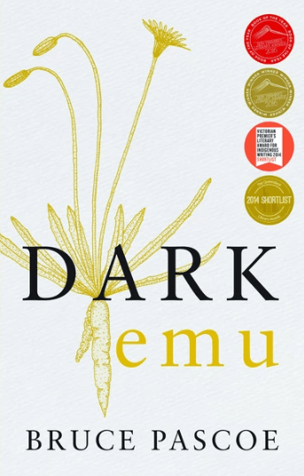 Dark Emu by Bruce Pascoe, Australian author